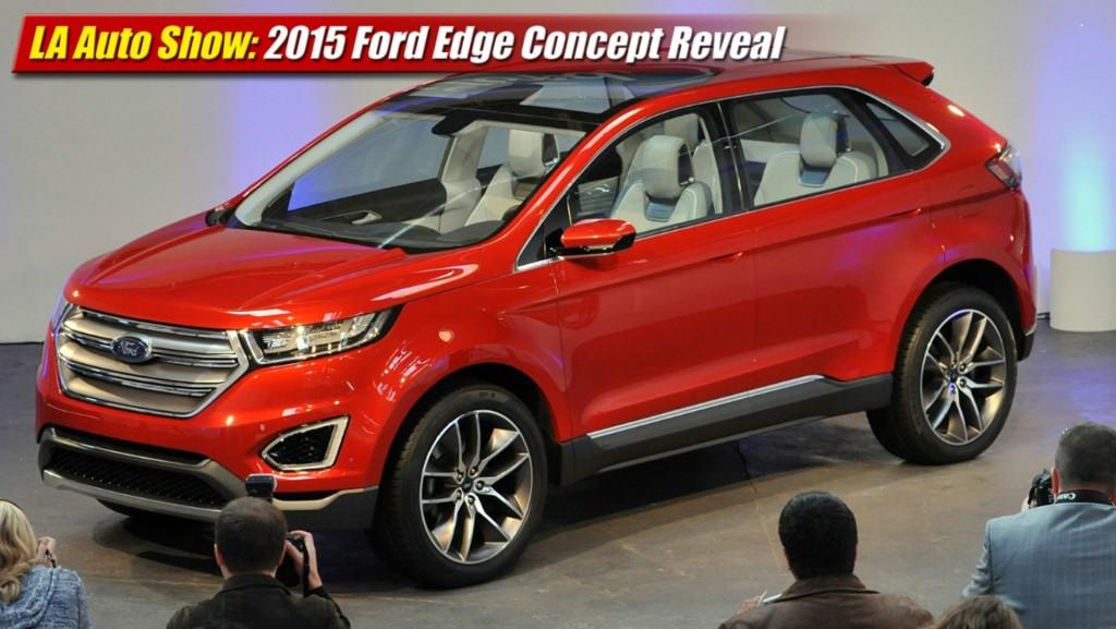 La Auto Show 2015 Ford Edge Concept Reveal Testdriven