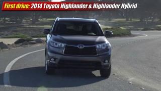 First drive: 2014 Toyota Highlander & Highlander Hybrid