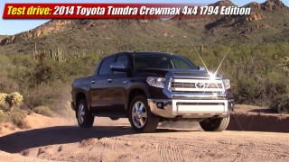 Test drive: 2014 Toyota Tundra CrewMax 4×4 1794 Edition