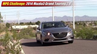 MPG Challenge: 2014 Mazda3 Grand Touring 2.0