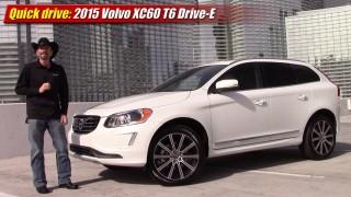 Quick drive: 2015 Volvo XC60 T6 Drive-E