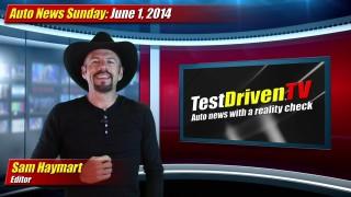 Auto News Sunday: June 1, 2014