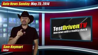 Auto News Sunday: May 25, 2014