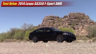 Test Drive: 2014 Lexus GS350 F-Sport AWD