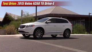 Test Drive: 2015 Volvo XC60 T6 Drive-E FWD