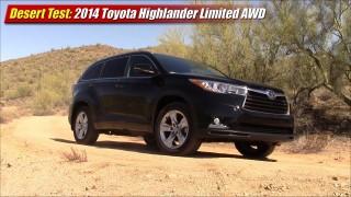 Desert Test: 2014 Toyota Highlander Limited Platinum AWD