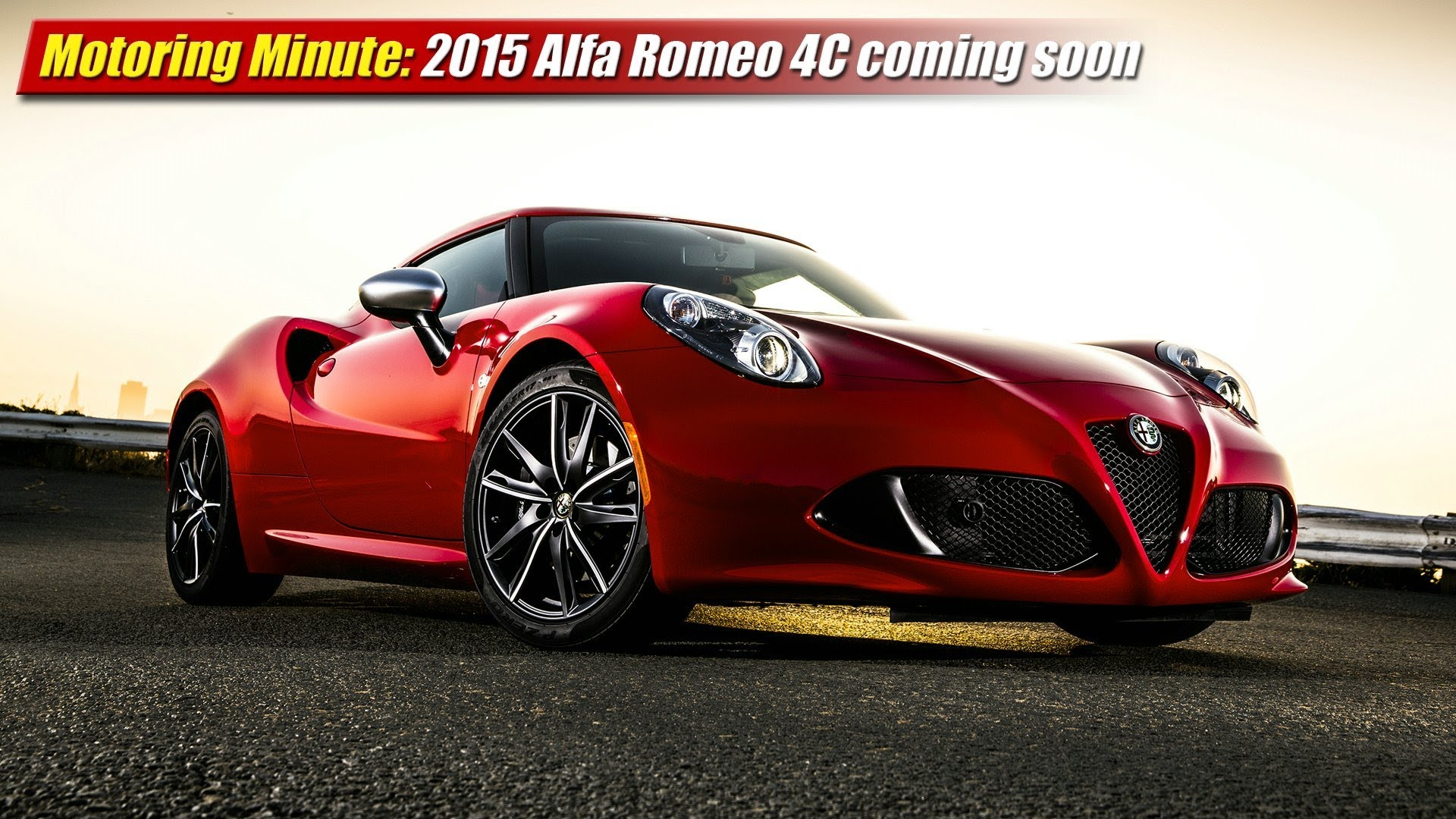 Motoring Minute: 2015 Alfa Romeo 4C coming soon