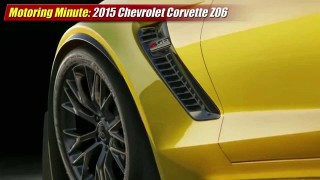 Motoring Minute: 2015 Chevrolet Corvette Z06