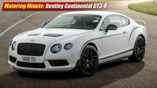 Motoring Minute: Bentley Continental GT3-R