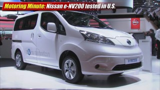 Motoring Minute: Nissan tests e-NV200 EV cargo van on US streets