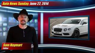 Auto News Sunday: June 22, 2014