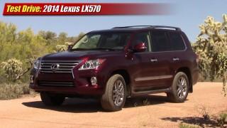 Test Drive: 2014 Lexus LX570