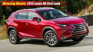 Motoring Minute: 2015 Lexus NX First Look