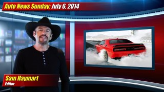 Auto News Sunday: July 6, 2014