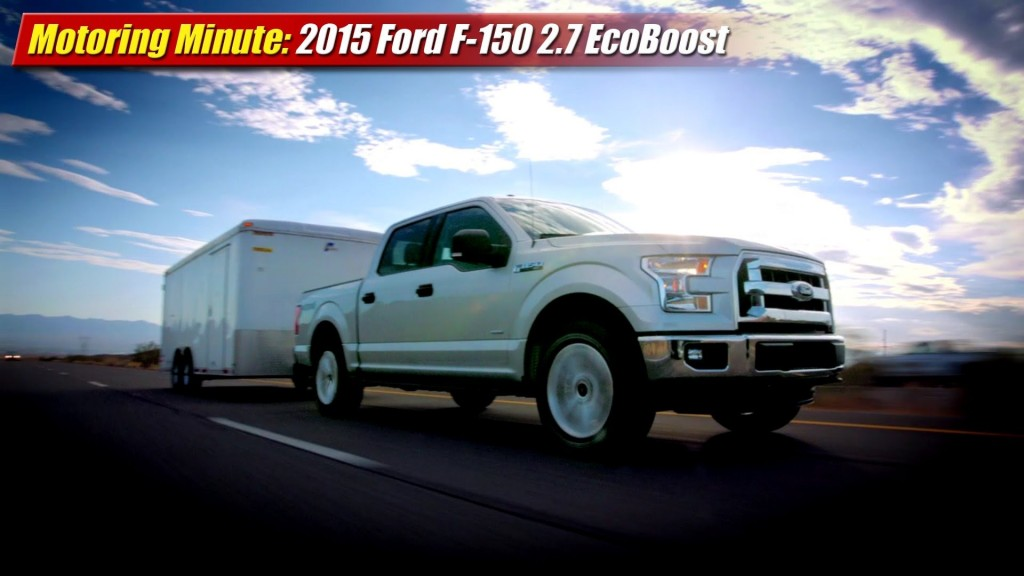 motoring minute 2015 ford f 150 ecoboost 2 7 testdriven tv. Black Bedroom Furniture Sets. Home Design Ideas