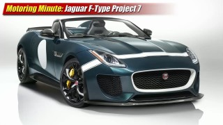 Motoring Minute: 2015 Jaguar F-Type Project 7