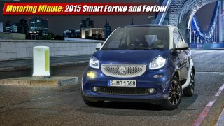 Motoring Minute: 2015 Smart Fortwo and Forfour