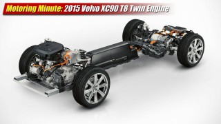 Motoring Minute: 2015 Volvo XC90 T8 Twin-Engine