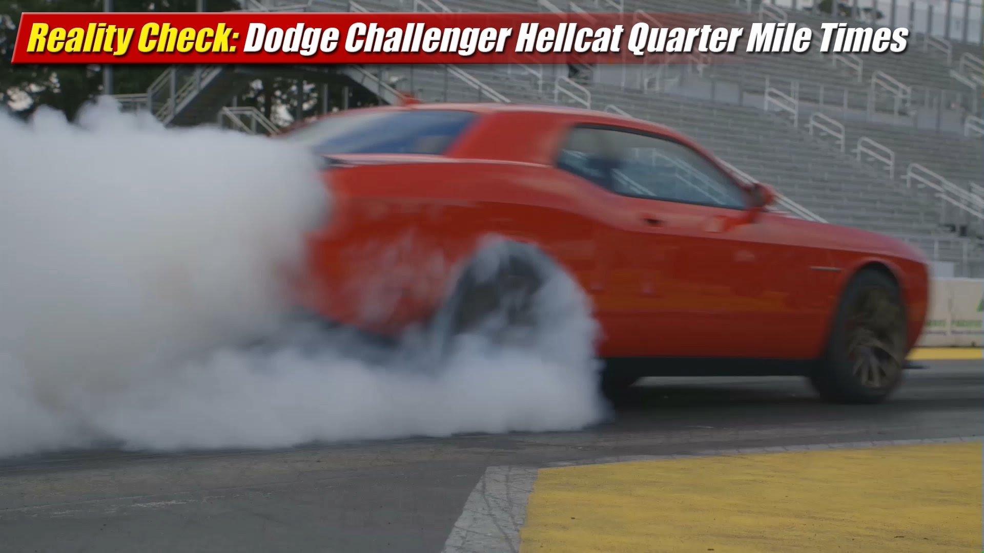Reality Check Dodge Challenger Srt Hellcat Quarter Mile