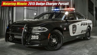 Motoring Minute: 2015 Dodge Charger Pursuit
