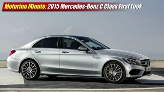 Motoring Minute: 2015 Mercedes-Benz C-Class First Look