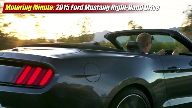 Motoring Minute: 2015 Mustang Right-Hand Drive