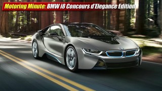 Motoring Minute: BMW i8 Concours d'Elegance Edition