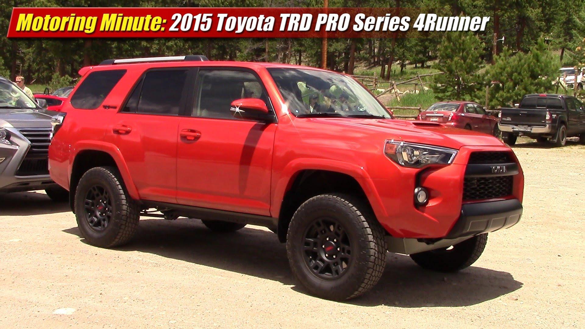 Motoring Minute First Look 2015 Toyota Trd Pro Series 4runner Testdriven Tv