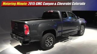 Motoring Minute: 2015 GMC Canyon & Chevrolet Colorado