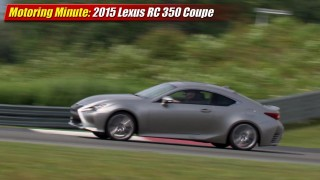 Motoring Minute: 2015 Lexus RC 350 Coupe