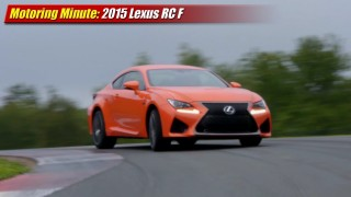 Motoring Minute: 2015 Lexus RC F
