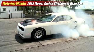 Motoring Minute: 2015 Mopar Dodge Challenger Drag Pak