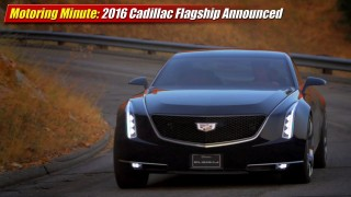 Motoring Minute: 2016 Cadillac Flagship Announced