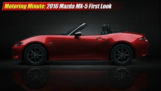 Motoring Minute: 2016 Mazda MX-5 First Look