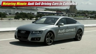 Motoring Minute: Audi Self Driving Cars in California