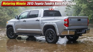Motoring Minute: 2015 Toyota Tundra Bass Pro Shops Off-Road Edition