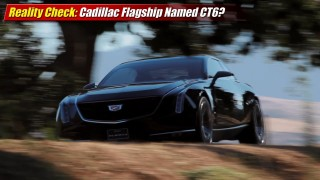 Reality Check: Cadillac Flagship Named CT6?