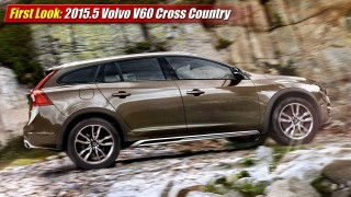 First Look: 2015.5 Volvo V60 Cross Country