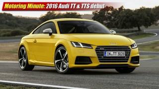 Motoring Minute: 2016 Audi TT & TTS debut