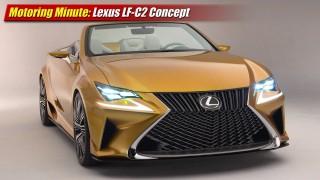 Motoring Minute: Lexus LF-C2 Concept