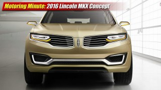 Motoring Minute: Lincoln MKX Concept