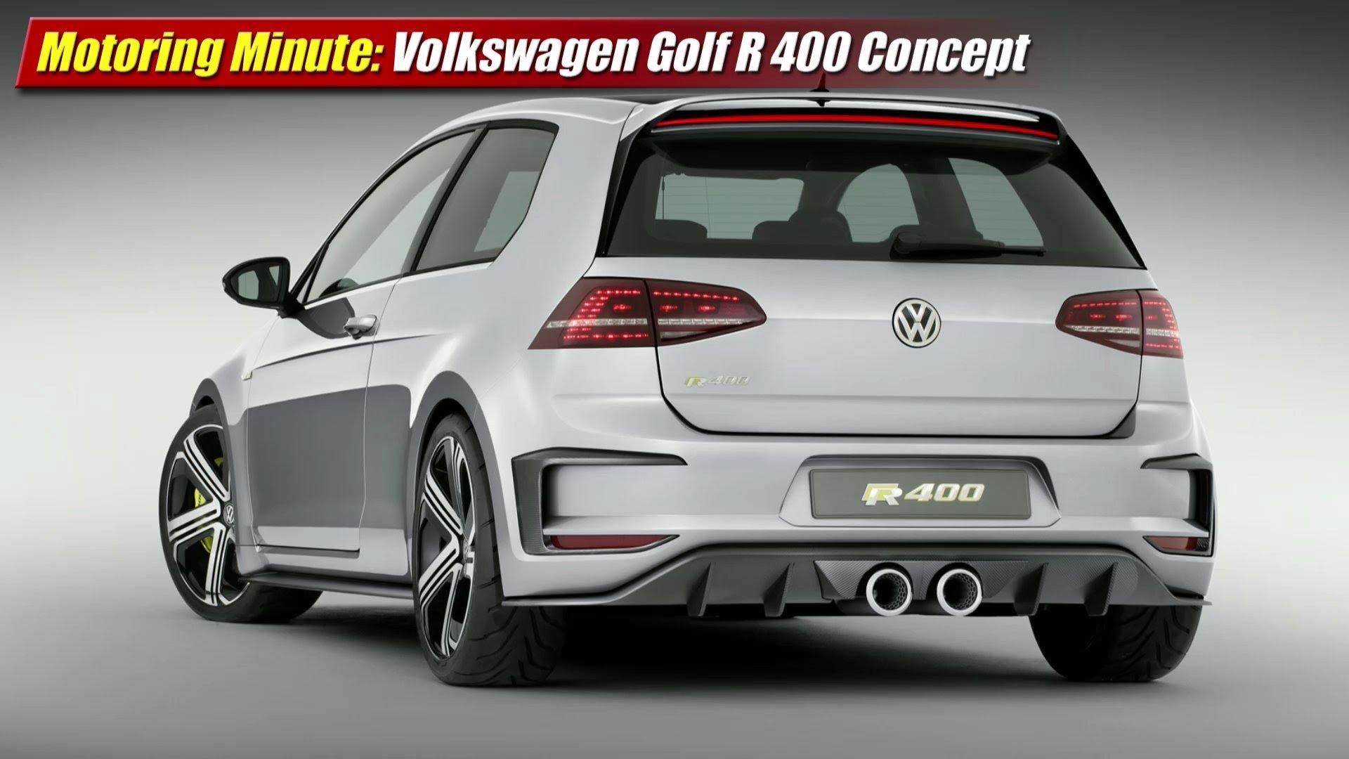 motoring minute volkswagen golf r 400 concept testdriven tv. Black Bedroom Furniture Sets. Home Design Ideas