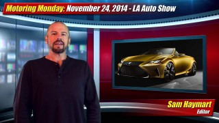 Motoring Monday: November 24th, 2014 – LA Auto Show