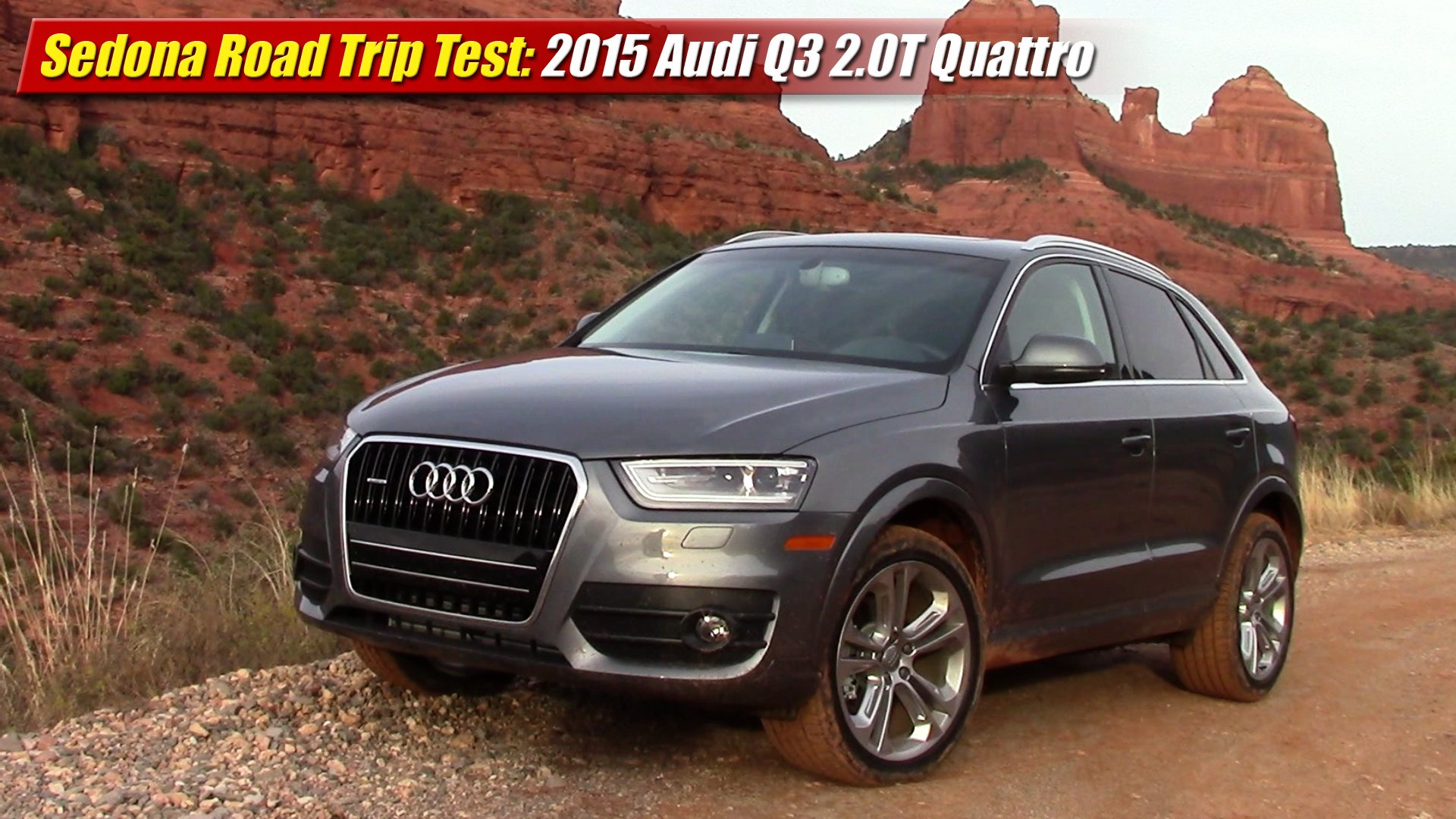 sedona road trip test 2015 audi q3 2 0t quattro. Black Bedroom Furniture Sets. Home Design Ideas
