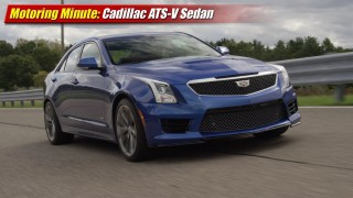 Motoring Minute: Cadillac ATS-V Sedan
