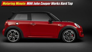 Motoring Minute: MINI John Cooper Works Hard Top