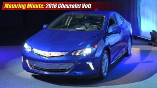 Motoring Minute: 2016 Chevrolet Volt