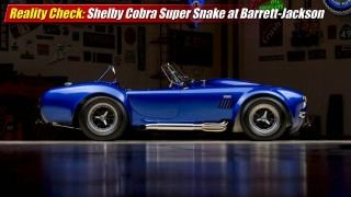 Reality Check: Shelby Cobra Super Snake at Barrett-Jackson