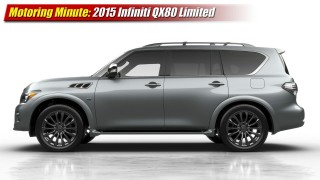 Motoring Minute: 2015 Infiniti QX80 Limited