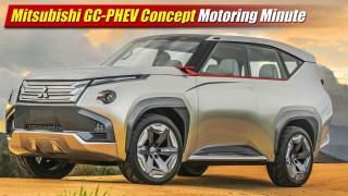 Motoring Minute: Mitsubishi GC-PHEV Concept